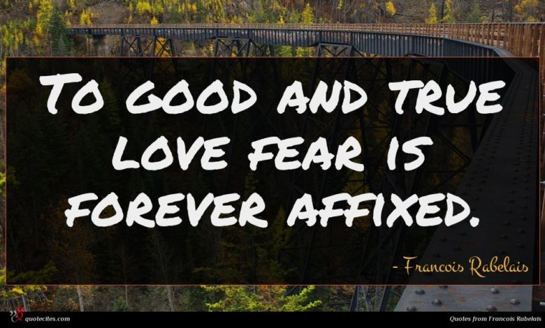 Photo of Francois Rabelais quote : To good and true …