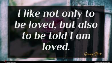 Photo of George Eliot quote : I like not only …