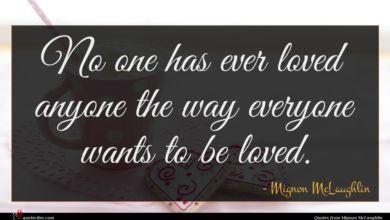 Photo of Mignon McLaughlin quote : No one has ever …