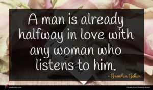 Brendan Behan quote : A man is already ...