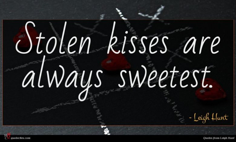 Stolen kisses are always sweetest.
