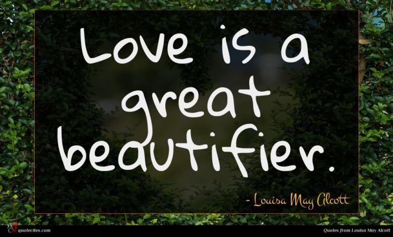 Love is a great beautifier.