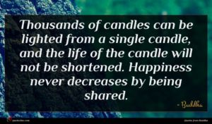 Buddha quote : Thousands of candles can ...