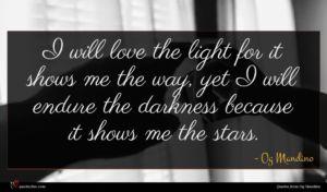 Og Mandino quote : I will love the ...