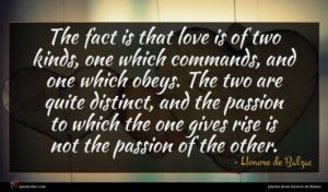 Honore de Balzac quote : The fact is that ...