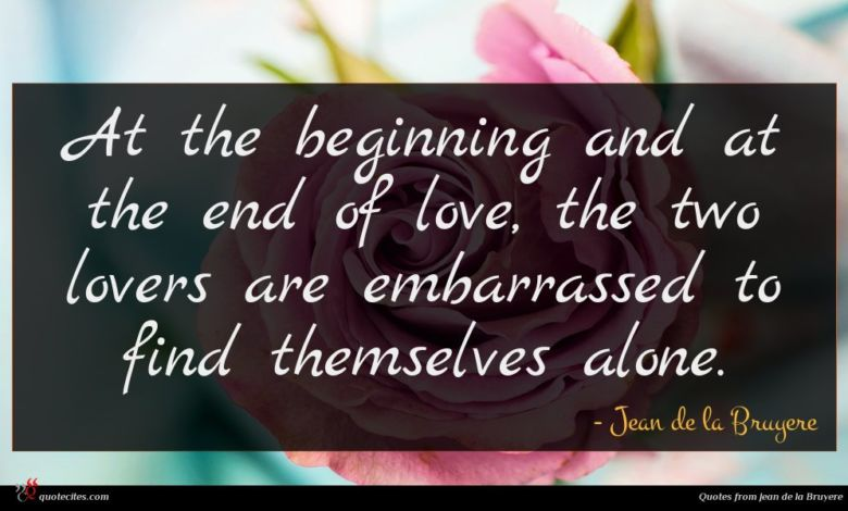 Photo of Jean de la Bruyere quote : At the beginning and …