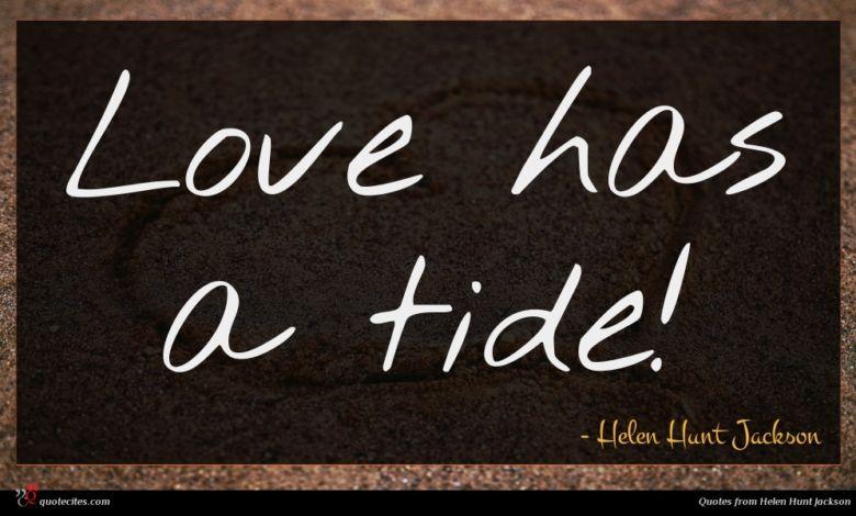 Love has a tide!