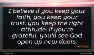 Joel Osteen quote : I believe if you ...
