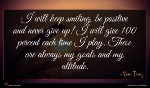 Yani Tseng quote : I will keep smiling ...