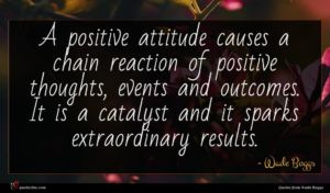 Wade Boggs quote : A positive attitude causes ...