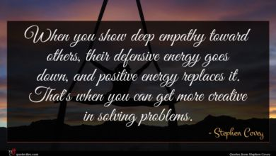 Photo of Stephen Covey quote : When you show deep …