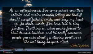John Rampton quote : As an entrepreneur I've ...