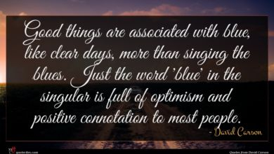 Photo of David Carson quote : Good things are associated …