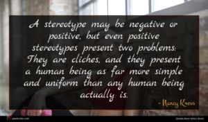 Nancy Kress quote : A stereotype may be ...