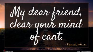 Photo of Samuel Johnson quote : My dear friend clear …