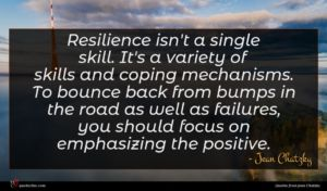 Jean Chatzky quote : Resilience isn't a single ...