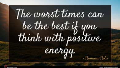 Photo of Domenico Dolce quote : The worst times can …