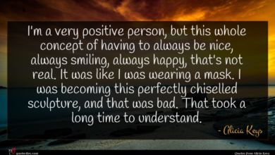 Photo of Alicia Keys quote : I'm a very positive …