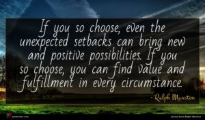 Ralph Marston quote : If you so choose ...