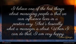 Arsne Wenger quote : I believe one of ...