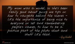 Gigi Hadid quote : My mom was a ...