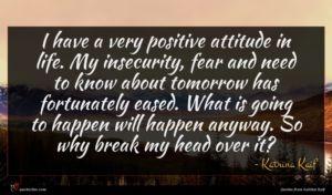 Katrina Kaif quote : I have a very ...