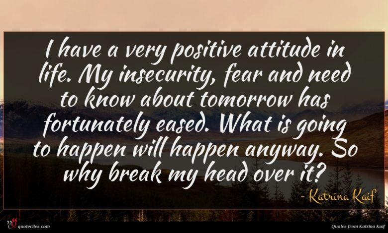 Photo of Katrina Kaif quote : I have a very …