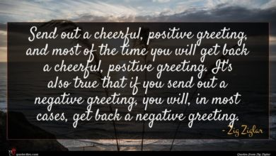 Photo of Zig Ziglar quote : Send out a cheerful …