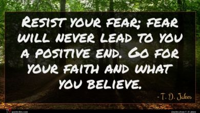 Photo of T. D. Jakes quote : Resist your fear fear …