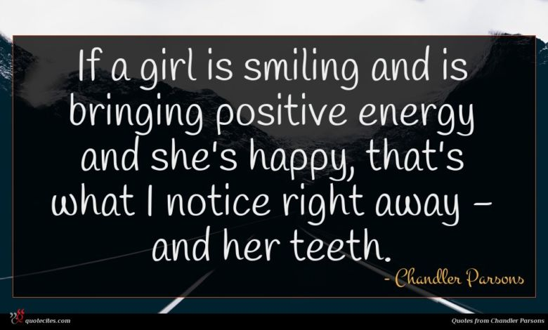 Photo of Chandler Parsons quote : If a girl is …