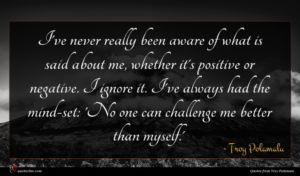 Troy Polamalu quote : I've never really been ...