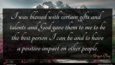 Photo of Bryan Clay quote : I was blessed with …