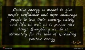 Lu Wei quote : Positive energy is meant ...