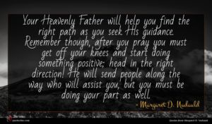 Margaret D. Nadauld quote : Your Heavenly Father will ...