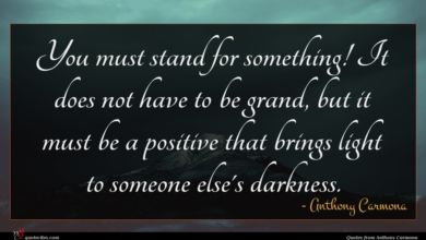 Photo of Anthony Carmona quote : You must stand for …