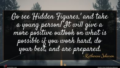 Photo of Katherine Johnson quote : Go see 'Hidden Figures …