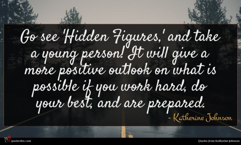 Go see 'Hidden Figures,' and take a young person! It will give a more positive outlook on what is possible if you work hard, do your best, and are prepared.