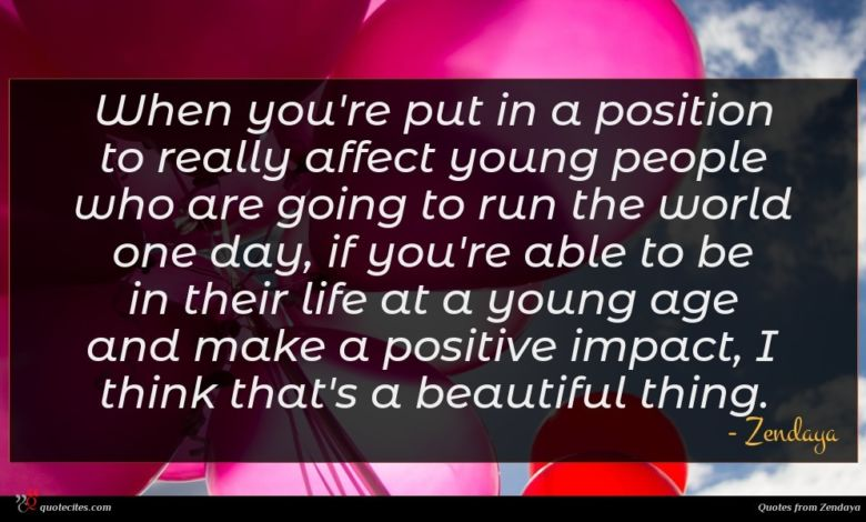When you're put in a position to really affect young people who are going to run the world one day, if you're able to be in their life at a young age and make a positive impact, I think that's a beautiful thing.