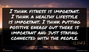 LL Cool J quote : I think fitness is ...