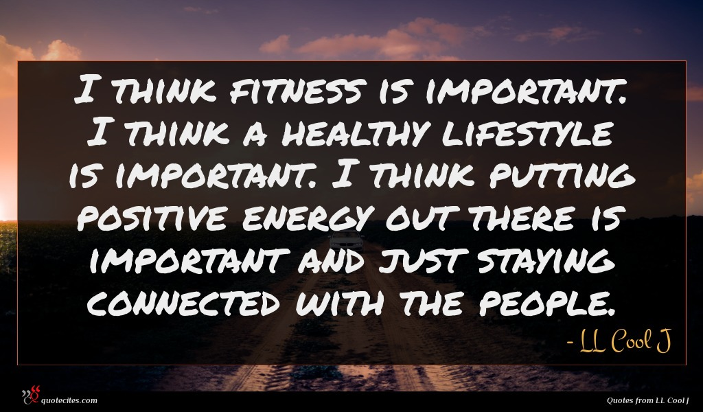 Ll Cool J Quote I Think Fitness Is