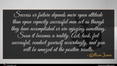 Photo of William James quote : Success or failure depends …