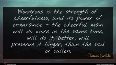 Photo of Thomas Carlyle quote : Wondrous is the strength …