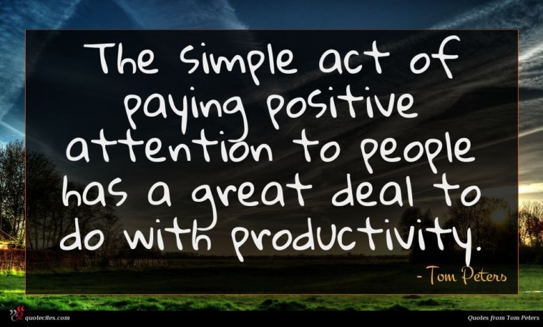 Photo of Tom Peters quote : The simple act of …