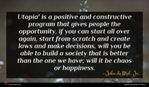 John de Mol, Jr. quote : Utopia' is a positive ...
