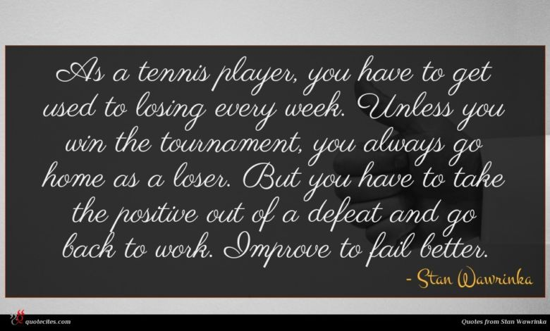 Photo of Stan Wawrinka quote : As a tennis player …