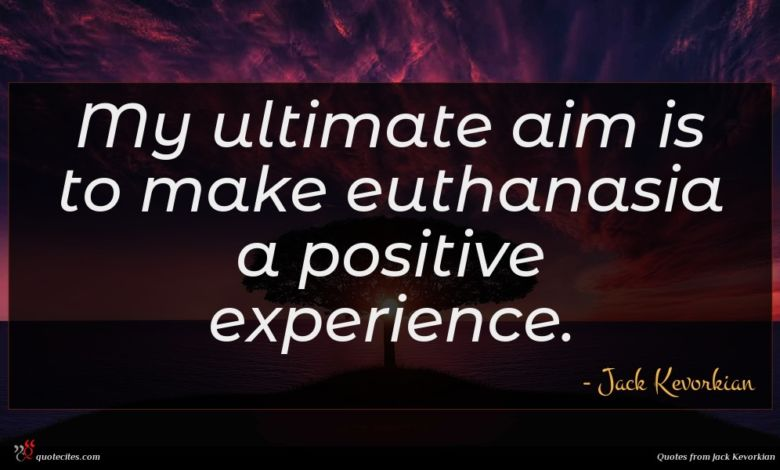My ultimate aim is to make euthanasia a positive experience.