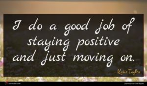 Katie Taylor quote : I do a good ...