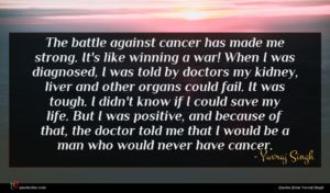 Yuvraj Singh quote : The battle against cancer ...