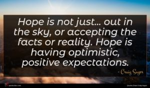 Craig Sager quote : Hope is not just ...