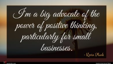 Photo of Kevin Plank quote : I'm a big advocate …
